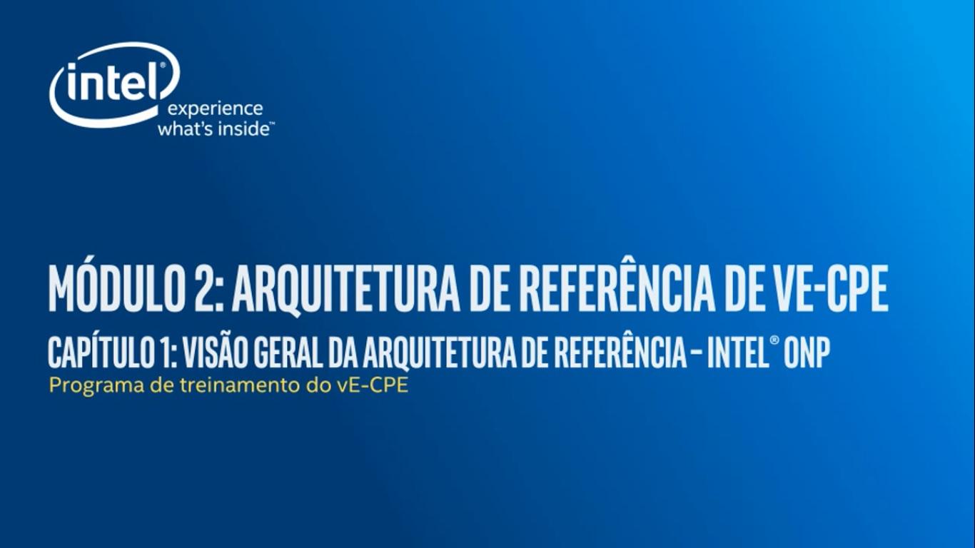 Chapter 1: Visão Geral da Arquitetura de Referência- Intel® Open Platform Network (Intel® ONP)