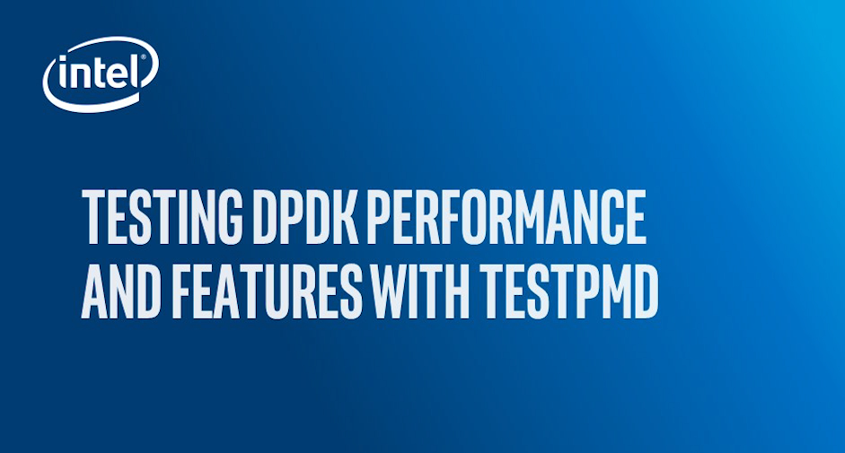 Chapter 1: Testing DPDK performance and features with TestPMD