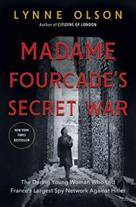 Cover Art for Madam Fourcade's Secret War by Lynne Olson