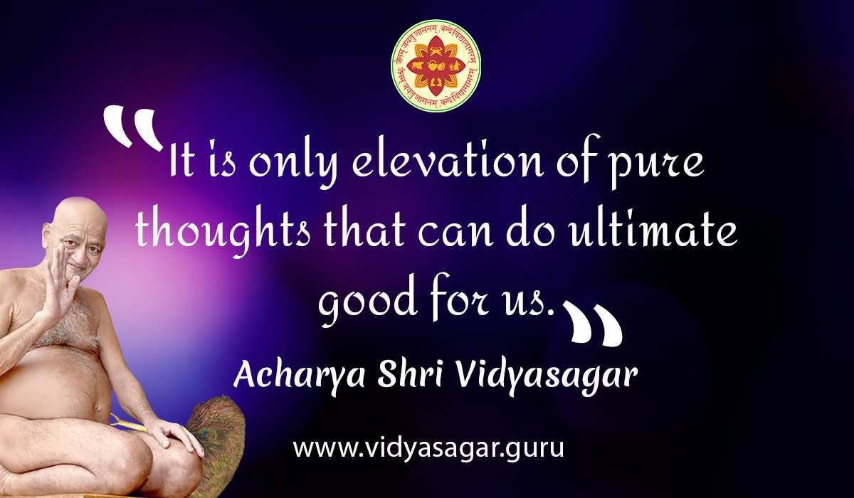 Acharya Shree Vidyasagar Quotations in English
