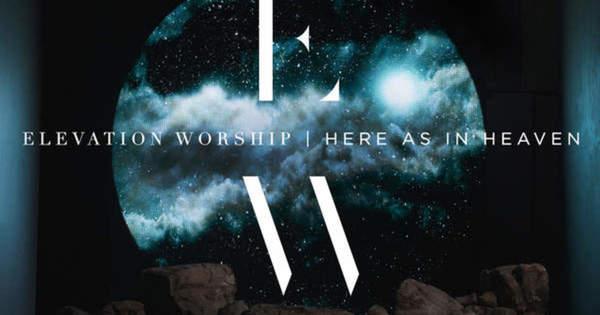Here As In Heaven by Elevation Worship - song | Loop Community