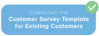 Survey template for existing customers